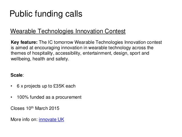 Public funding calls Wearable Technologies Innovation Contest Key feature: The IC tomorrow Wearable Technologies Innovatio...