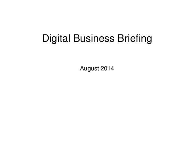 Digital Business Briefing August 2014