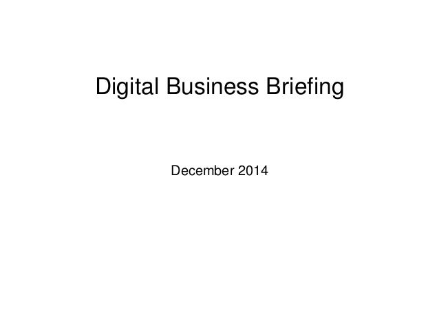 Digital Business Briefing  December 2014