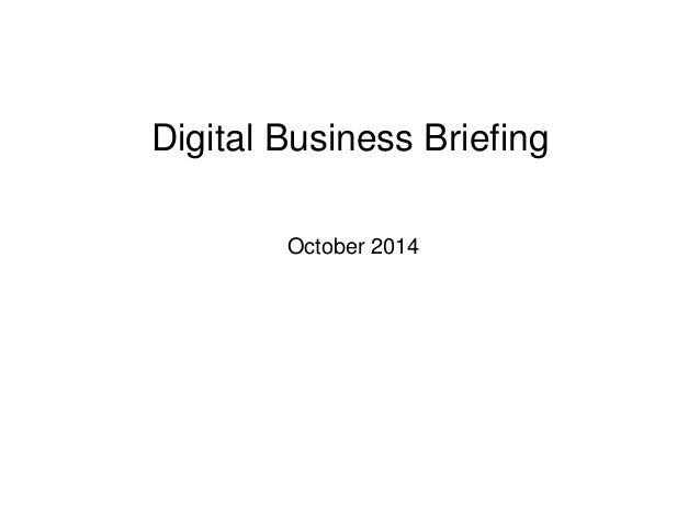 Digital Business Briefing  October 2014