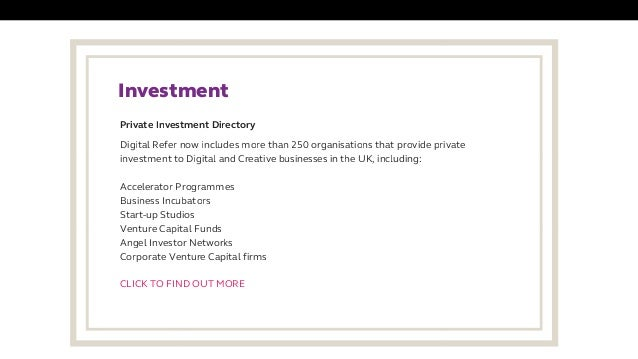 Investment Digital Refer now includes more than 250 organisations that provide private investment to Digital and Creative...