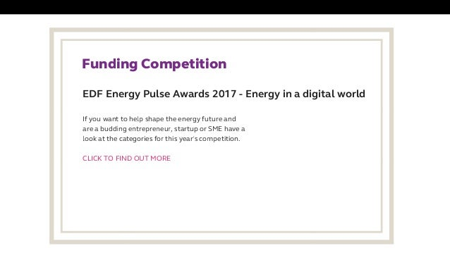 EDF Energy Pulse Awards 2017 -Energy in a digital world FundingCompetition If you want to help shape the energy future a...
