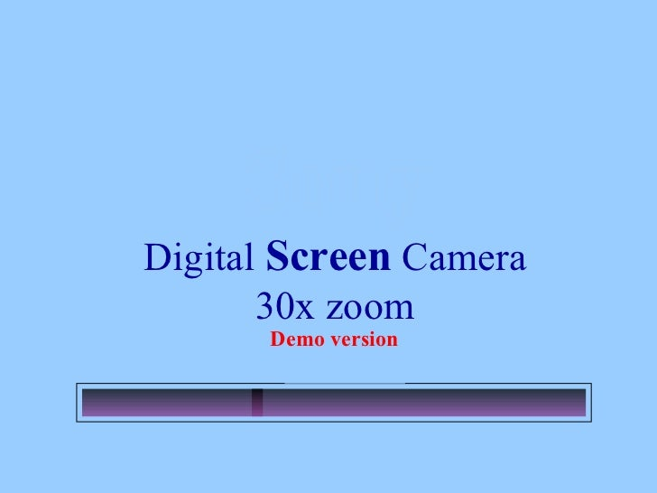 Sony Digital  Screen  Camera 30x zoom Demo version Loading….