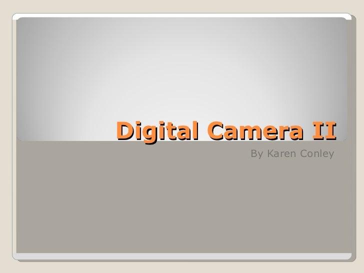 Digital Camera II By Karen Conley