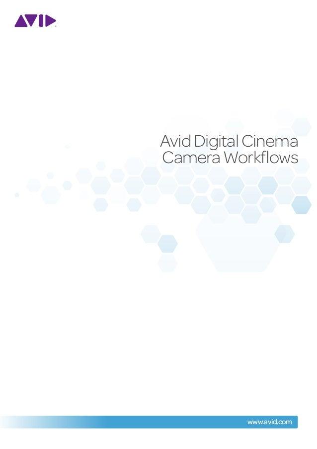 Avid Digital CinemaCamera Workflows            www.avid.com