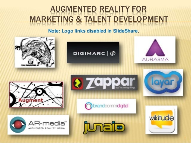 AUGMENTED REALITY FORMARKETING & TALENT DEVELOPMENT    Note: Logo links disabled in SlideShare.                           ...