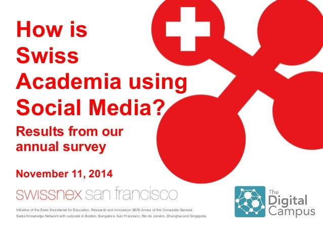 How is Swiss Academia using Social Media? Initiative of the State Secretariat for Education, Research and Innovation SERI ...