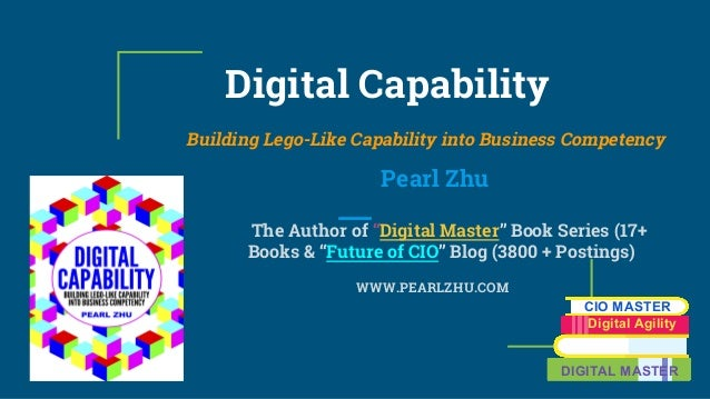 "Digital Capability Building Lego-Like Capability into Business Competency Pearl Zhu The Author of ""Digital Master"" Book Se..."