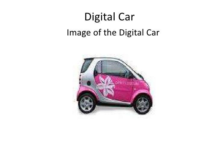 Digital Car<br />Image of the Digital Car<br />
