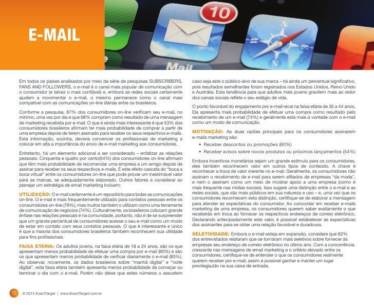 41%   dos consumidores brasileiros afirmam que o e-mail      pode ser viciante e que o verificam compulsivamente.         ...