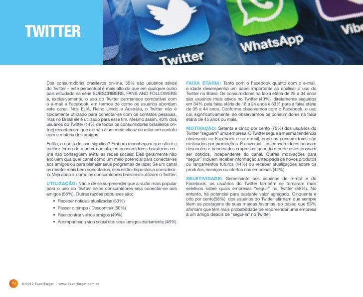 Consumidores brasileiros: motivações para seguirO que os levam a seguir uma empresa ou marca no Twitter? Para receber desc...
