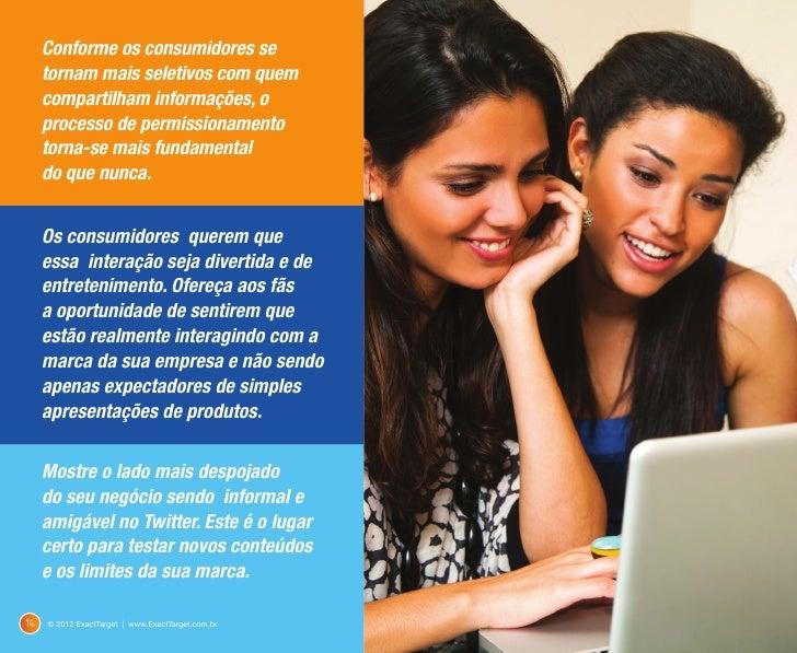ENGAJAMENTOE-mail, Facebook e Twitter são canais únicos que têm o potencial para inspirar engajamento do consumidor para o...
