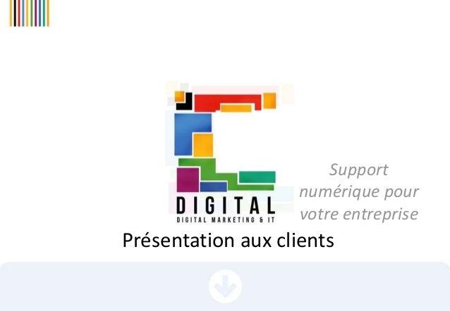 Présentation aux clients Support numérique pour votre entreprise