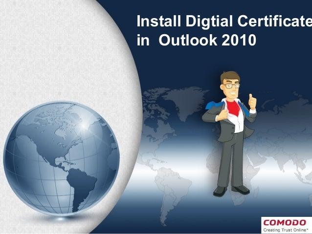 Install Digtial Certificate in Outlook 2010
