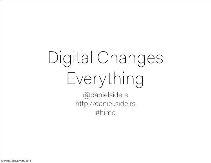 Digital Changes                             Everything                                 @danielsiders                      ...
