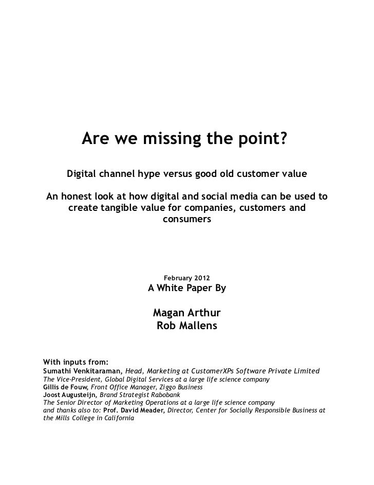 Are we missing the point?       Digital channel hype versus good old customer valueAn honest look at how digital and socia...