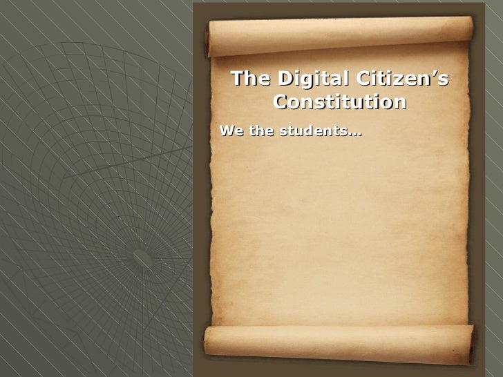 The Digital Citizen's Constitution We the students…