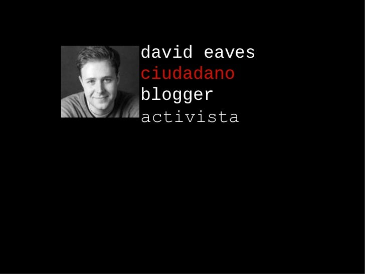 david eaves ciudadano blogger activista