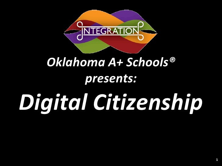 Oklahoma A+ Schools® presents: Digital Citizenship