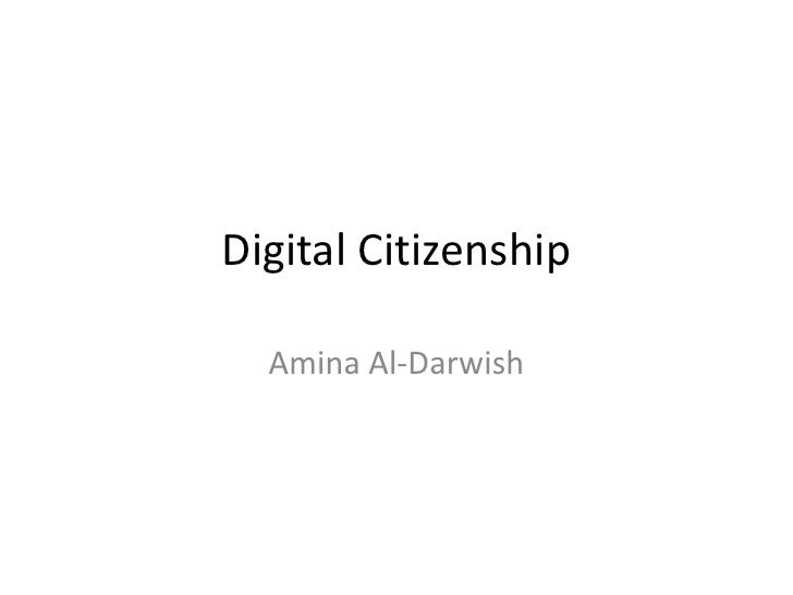 Digital Citizenship<br />Amina Al-Darwish<br />