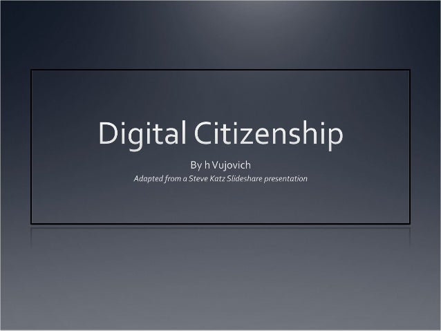 Digital Citizenship Appropriate and responsible behavior with technology use
