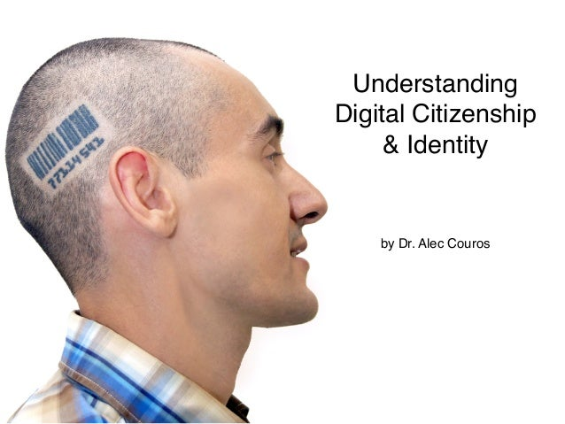 Understanding Digital Citizenship & Identity  by Dr. Alec Couros