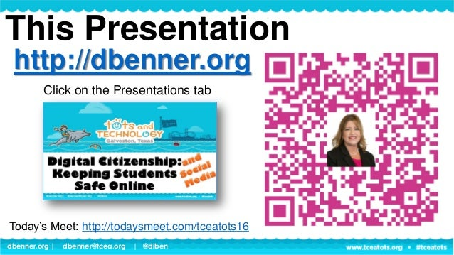 dbenner.org   dbenner@tcea.org   @diben This Presentation http://dbenner.org Click on the Presentations tab Today's Meet: ...