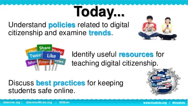 dbenner.org   dbenner@tcea.org   @diben Understand policies related to digital citizenship and examine trends. Discuss bes...
