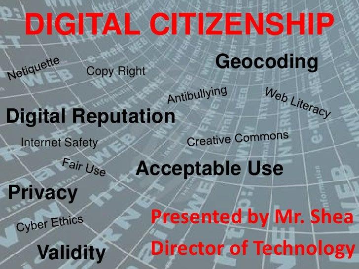 DIGITAL CITIZENSHIP<br />Geocoding<br />Netiquette<br />Copy Right<br />Antibullying<br />Web Literacy<br />Digital Reputa...