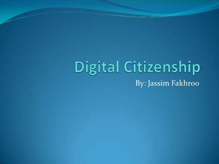 Digital Citizenship<br />By: Jassim Fakhroo<br />