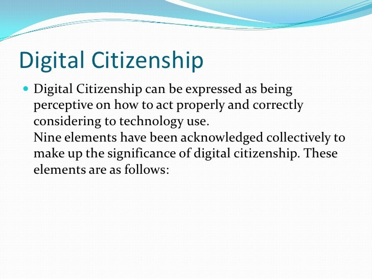 Digital Citizenship<br />Digital Citizenship can be expressed as being perceptive on how to act properly and correctly con...