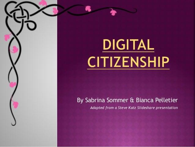 By Sabrina Sommer & Bianca Pelletier    Adapted from a Steve Katz Slideshare presentation