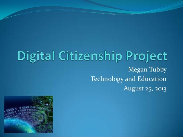 Megan Tubby Technology and Education August 25, 2013