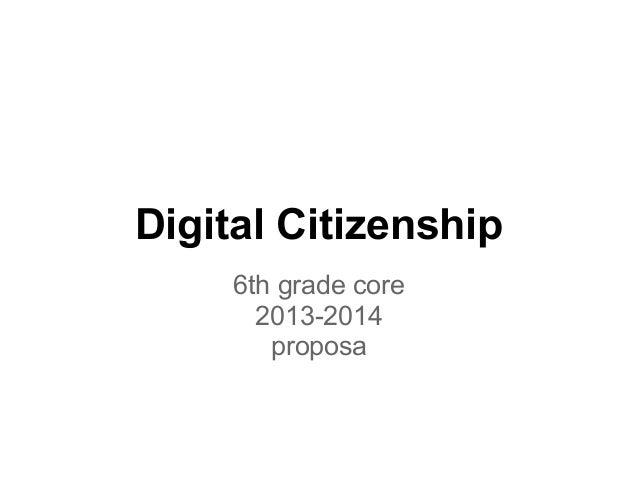 Digital Citizenship6th grade core2013-2014proposa