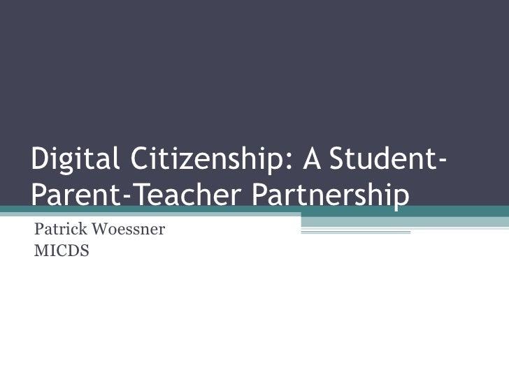 Digital Citizenship: A Student- Parent-Teacher Partnership Patrick Woessner MICDS  Presented at the Lausanne Laptop Instit...