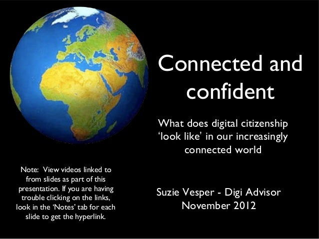Connected and confident What does digital citizenship 'look like' in our increasingly connected world Suzie Vesper - Digi ...
