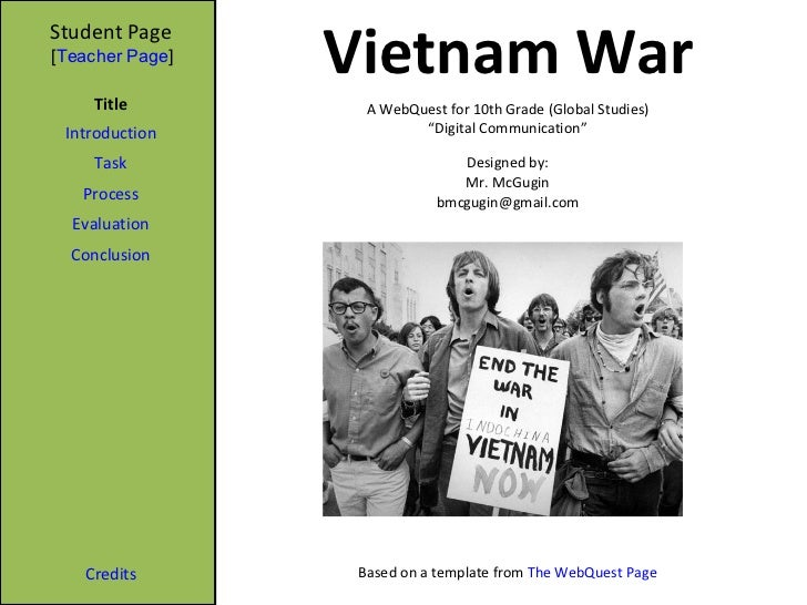 Vietnam War Student Page Title Introduction Task Process Evaluation Conclusion Credits A WebQuest for 10th Grade (Global S...