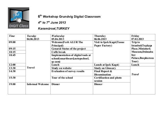 6th Workshop Grundvig Digital Classroom                 4th to 7th June 2013                 Karamürsel,TURKEYTime    Tues...