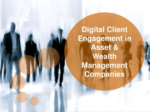 0 edynamic, Thursday, May 12, 2016 Digital Client Engagement in Asset & Wealth Management Companies