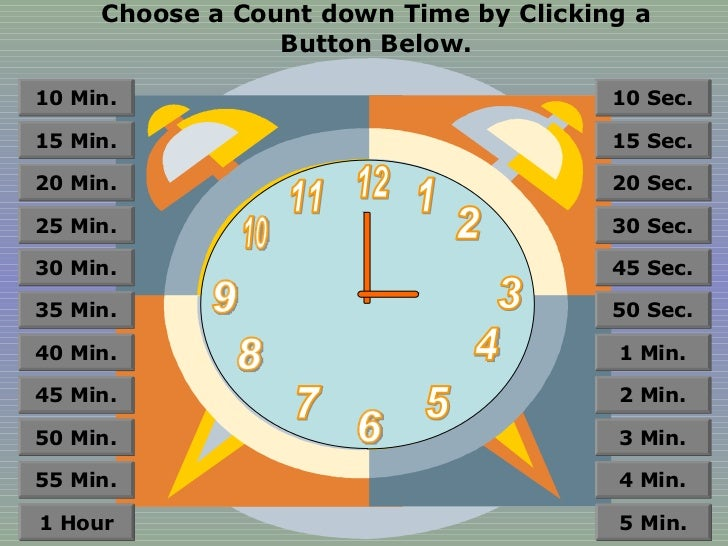 Choose a Count down Time by Clicking a Button Below. 12 11 10 9 8 7 6 5 4 3 2 1 55 Min. 50 Min. 45 Min. 40 Min. 35 Min. 30...