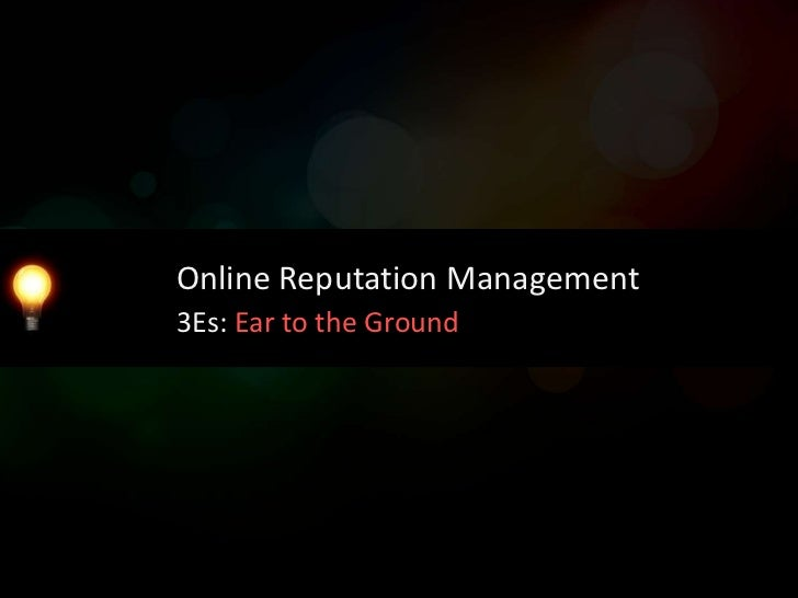 Online Reputation Management3Es: Engage