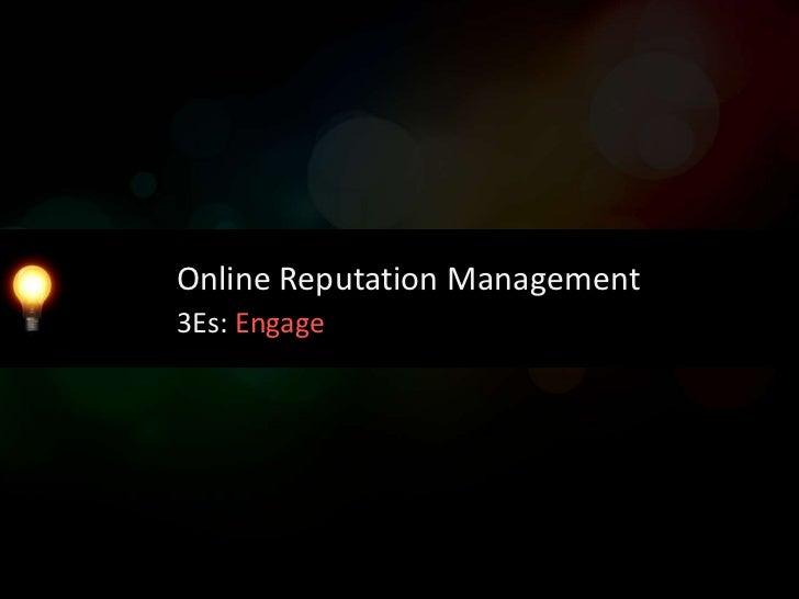 Online Reputation Management3Es: Energize