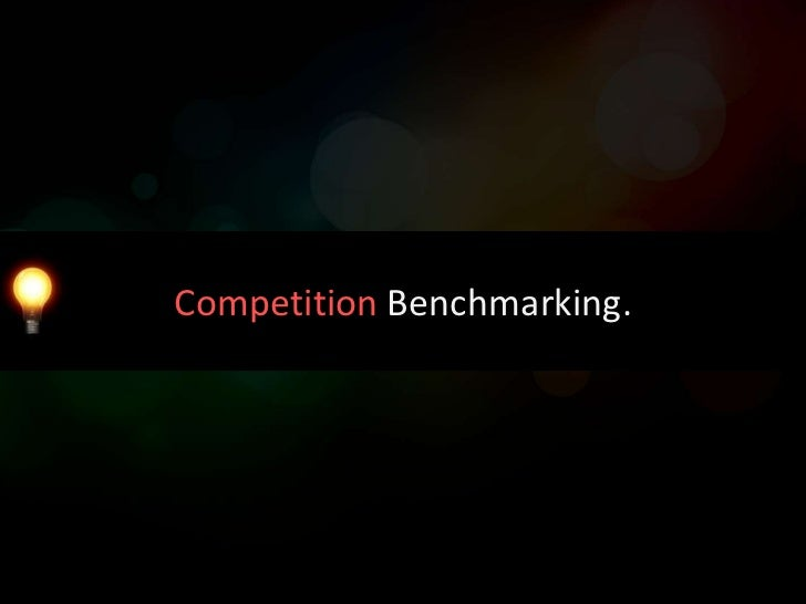 Competition Benchmarking.
