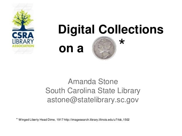 Digital Collectionson aAmanda StoneSouth Carolina State Libraryastone@statelibrary.sc.gov** Winged Liberty Head Dime, 1917...
