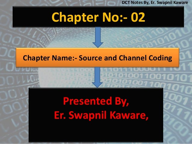 Chapter No:- 02 Presented By, Er. Swapnil Kaware, Chapter Name:- Source and Channel Coding DCT Notes By, Er. Swapnil Kaware