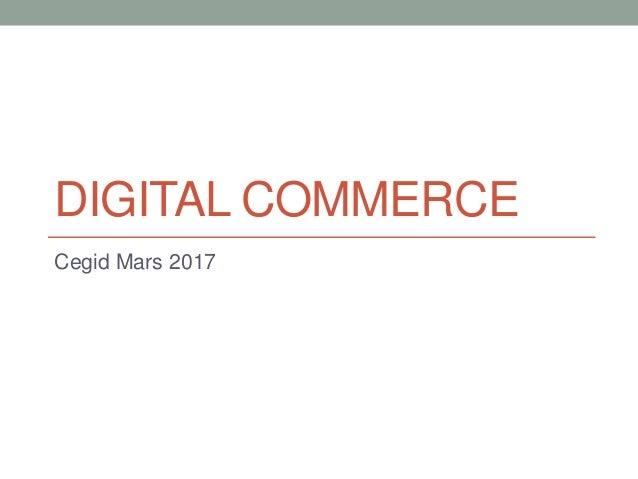 DIGITAL COMMERCE Cegid Mars 2017