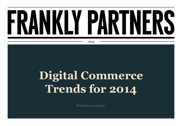 2014  Digital Commerce Trends for 2014 Executive summary