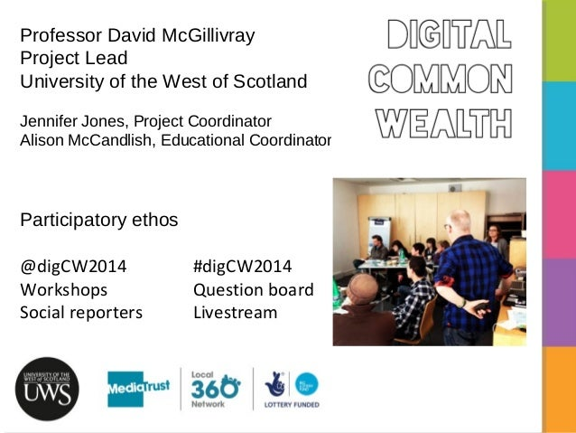 Professor David McGillivray Project Lead University of the West of Scotland Jennifer Jones, Project Coordinator Alison McC...