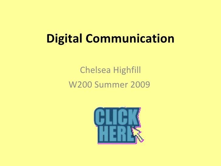 Digital Communication Chelsea Highfill W200 Summer 2009