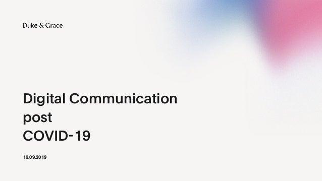 Digital Communication  post  COVID - 19 19.09.2019